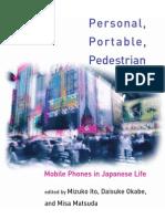 Mizuko Ito, Daisuke Okabe, Misa Matsuda - Personal, Portable, Pedestrian. Mobile Phones in Japanese Life (2005)