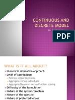 Continuous and Discrete Model
