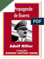 Adolf Hitler - A Propaganda Da Guerra