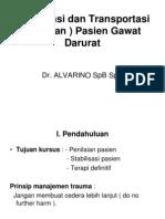Stabilisasi Dan Transportasi (Rujukan) Pasien Gawat Darurat (Dr. Alvarino, Sp.BU)