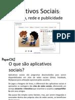 Aplicativos Sociais - Interacao Rede e Publicidade