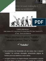 O trabalho e a sua evolução e estatura no ocidente.pptx