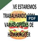 EM BREVE ESTAREMOS TRABALHANDO COM VARIAS OPÇÕES DE