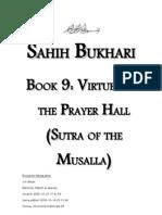 Sahih Bukhari - Book 09 - Virtues of the Prayer Hall (Sutra of the Musalla)