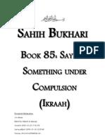Sahih Bukhari - Book 85 - Saying Something Under Compulsion (Ikraah)