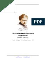 Blavatsky H P - La Naturaleza Sustancial Del Magnetismo (1)