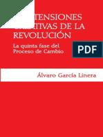 LAS TENSIONES CREATIVAS DE LA REVOLUCIÓN La quinta fase del Proceso de Cambio Álvaro