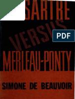 Beauvoir - J. P. Sartre Versus Merleau-Ponty - 1956