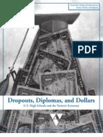 Dropouts, Diplomas, and Dollars