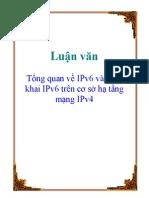 Luan Van Tong Quan Ve Ipv6 Va Trien Khai Ipv6 Tren Co So Ha Tang Mang Ipv4