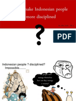 How to Make Indonesian People be more disciplined (Cara membuat orang indonesia lebih disiplin)