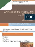 SEMINÁRIO SOBRE A CIÊNCIA NO SÉCULO XVI