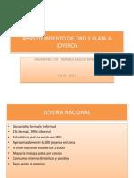 Abastecimiento de Oro y Plata a Joyeros- Julio 2013