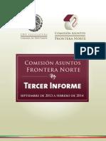 Tercer Informe de la Comisión Asuntos Frontera Norte.