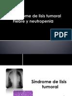 Síndrome de Lisis Tumoral y Neutropenia Febril