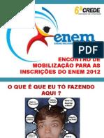 ORIENTAÇÕES SOBRE O ENEM-SISU-PROUNI-2012.ppt