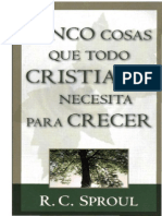 R.C. Sproul - Cinco cosas que todo cristiano necesita para crecer.pdf