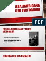 La pionera americana y la mujer victoriana (1).pptx