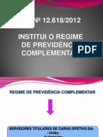 REGIME PREVIDÊNCIA COMPLEMENTAR - LEI 12.618