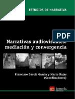 11.- García, Francisco y Rajas, Mario - Narrativas audiovisuales, mediación y convergencia