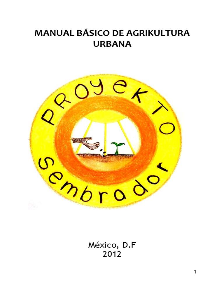 Manual Básico De Agrikultura Urbana Proyekto Sembrador