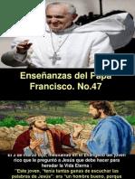 Enseñanzas del Papa Francisco - Nº 47