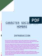 Carácter social del hombre diapositivas etica