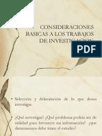 Consideraciones Basicas a Los Trabajos de Investigacion
