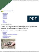 Cómo se fraguó la insólita legislación que tiene a Chile al borde del colapso hídrico   CIPER Chile CIPER Chile » Centro de Investigación e Información Periodística