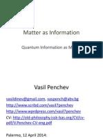 Matter as Information. Quantum information as Matter