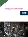 And We Say We Work Hard