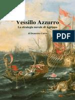 2014 CARRO Blue Flag. Marcus Vipsanius Agrippa's naval strategy