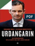 Urdangarin Un Conseguidor en La Corte de - Eduardo Inda