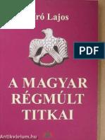 Biro Lajos a Magyar Regmult Titkai