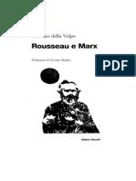 Galvano Della Volpe - Rousseau e Marx e Altri Saggi