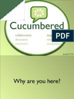 Cucumbered
