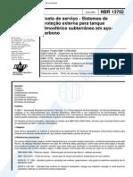 NBR 13782 (Jun 2001) - Posto de serviço - Sistemas de proteção externa para tanque atmosférico subterrâneo em açocarbono