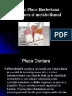 Placa Dentara(Structura si Metabolism)