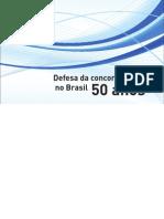 Cade - Defesa Da Concorrencia No Brasil 50 Anos