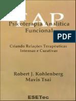 Psicoterapia Analítica Funcional - Criando Relações Terapêuticas Intensas e Curativas