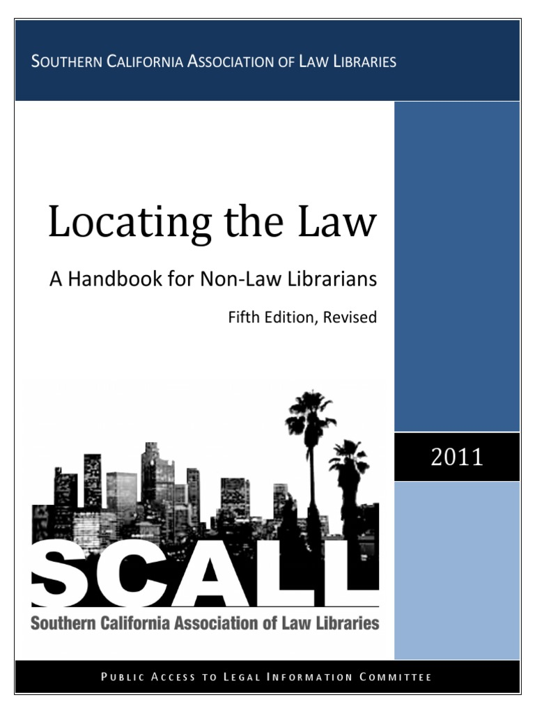 Locating the Law - A Handbook for Non-Law Librarians 5thEd Revised (2011)  Southern California Association of Law Libraries | Case Citation | Precedent