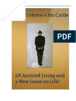 A Man's Home is his Castle. Of Assisted Living and a New Lease on Life!