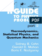 A Guide to Physics Problems. Part 2. Thermodynamics, Statistical Physics, And Quantum Mechanics -S.cahn, B.nadgorny