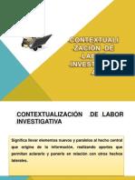 CONTEXTUALIZACIÓN  DE LABOR INVESTIGATIVA