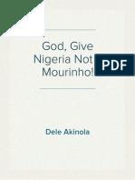 God, Give Nigeria Not a Mourinho!