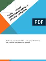 diferenaentremarketingmultinivelepiramidefinanceira-140109104655-phpapp02.pptx