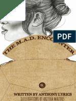 The M.A.D. Encounter