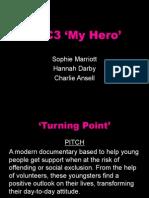 BBC3 'My Hero' - Documentary pitch
