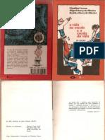 Claudius Ceccon, Miguel e Rosiska Darcy Oliveira - A Vida Na Escola e a Escola Da Vida