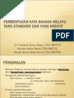 Pembentukan Kata Bahasa Melayu Yang Standard Dan Yang Kreatif - a 7.9.09